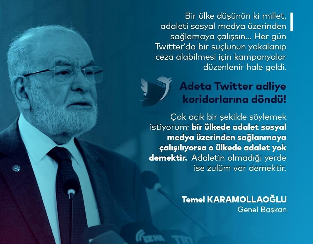 'Bir ülkede adalet sosyal medya üzerinden sağlanmaya çalışılıyorsa o ülkede adalet yok demektir!'