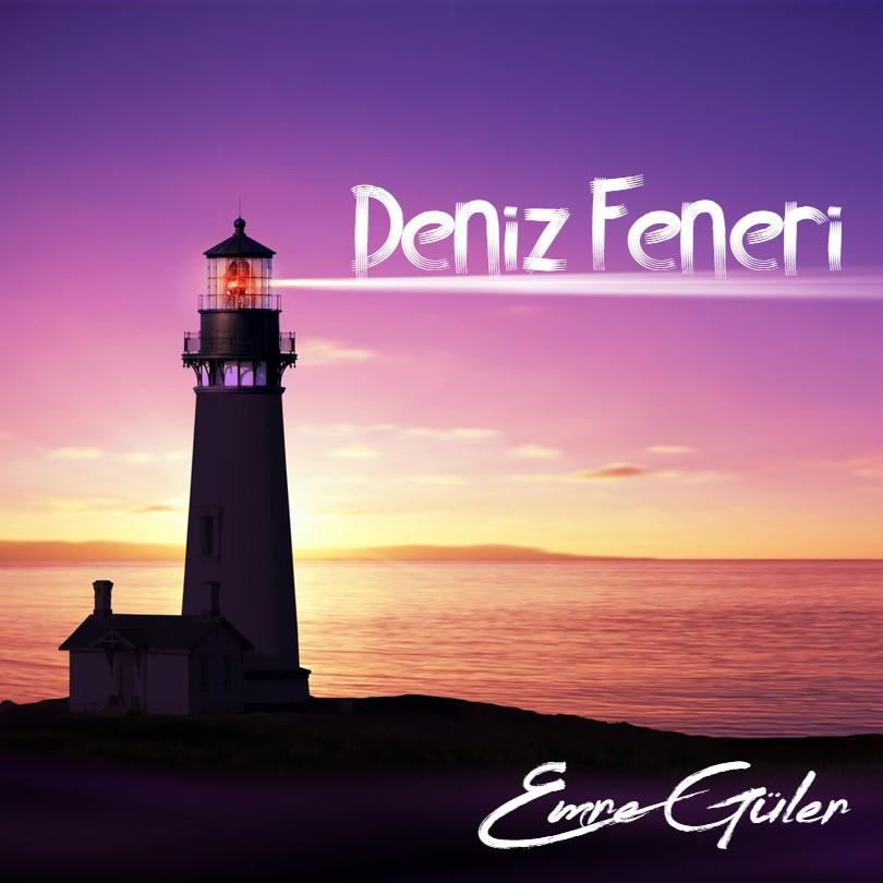 Emre Güler 'Deniz Feneri' şarkısı ile dijital platformda yerini aldı