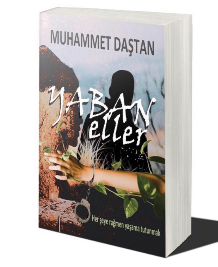 """Muhammet Daştan'ın ikinci romanı """"Yaban Eller"""" çıktı"""